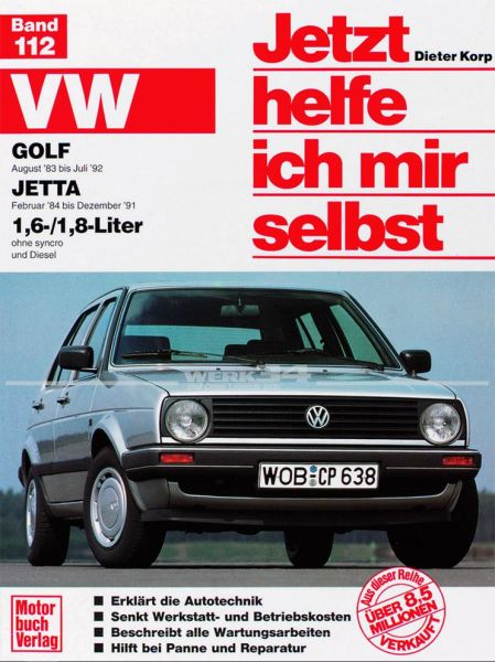 Jetzt helfe ich mir selbst VW Golf II 1,6 + 1,8 l (83-92)