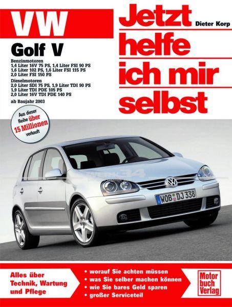 Jetzt helfe ich mir selbst VW Golf V - ab Modelljahr 2003