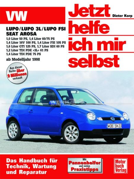 Jetzt helfe ich mir selbst VW Lupo / VW Lupo 3L / Lupo FSI / Seat Arosa