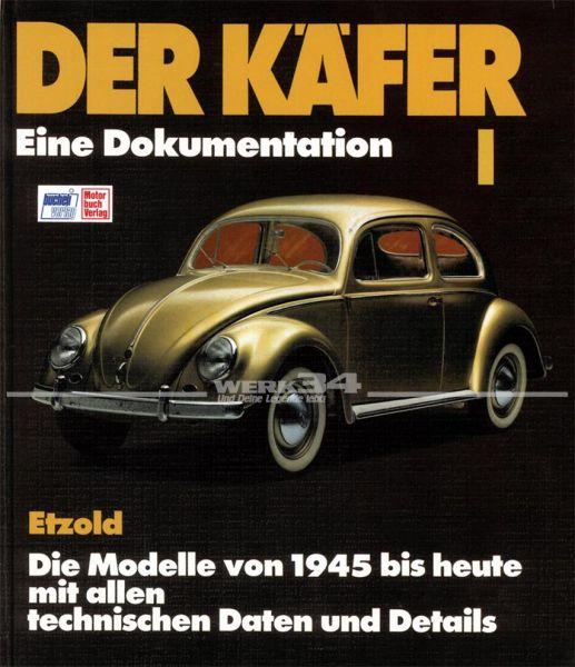 Der Käfer I - Eine Dokumentation/Die Modelle von 1945 bis heute// Reprint der 8. Auflage 1994