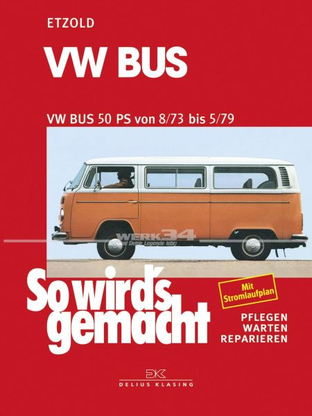 So wird's gemacht - VW Bus T2 50 PS 8/73 bis 5/79