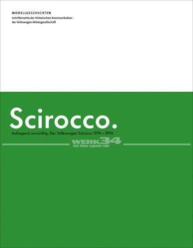 Scirocco - Aufregend vernünftig. Der Volkswagen Scirocco (1974 bis 1992)