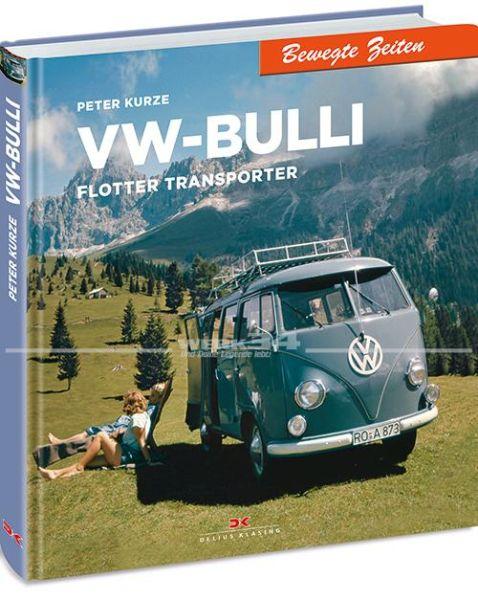 VW Bulli - Flotter Transporter (Bewegte Zeiten)
