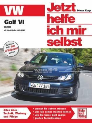 Jetzt helfe ich mir selbst - VW Golf VI Diesel ab Modelljahr 2009/2010