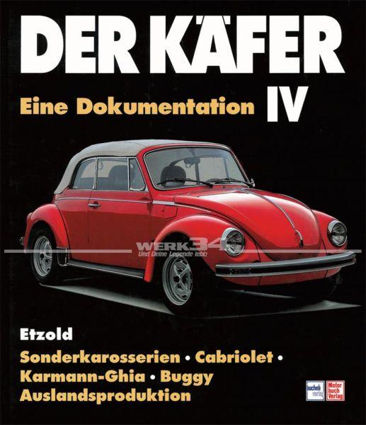 Der Käfer IV - Sonderkarosserien/Cabriolet/Karman Ghia etc // Reprint der 2. Auflage 1998